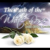Eileen Anglin and The Path of the White Rose LLC www.whiterosepath.com