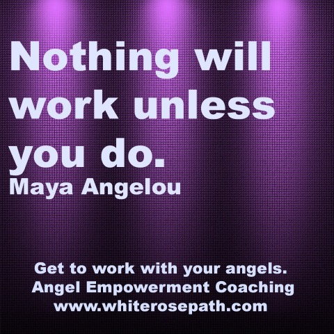 Get to work on your life with your angels.